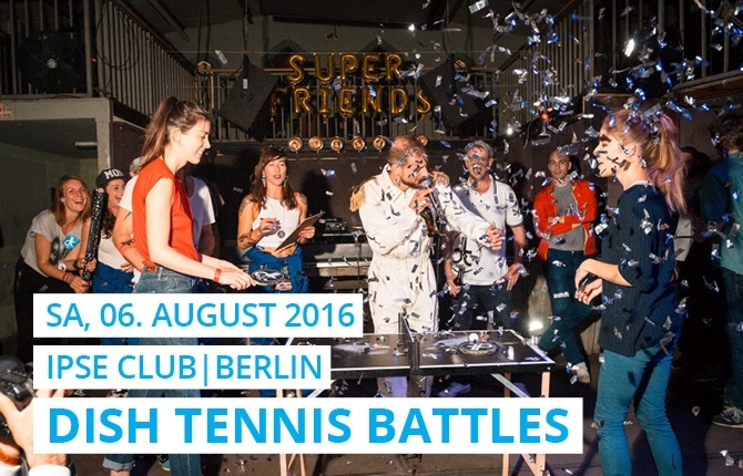 Im Berliner Club IPSE wurde nicht nur gefeiert sondern ein spannendes Turnier auf den Mini Tischtennisplatten von DISH TENNIS